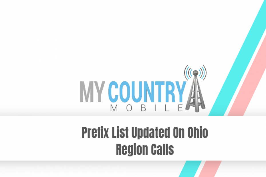 Prefix List Updated On Ohio Region Calls - My Country Mobile