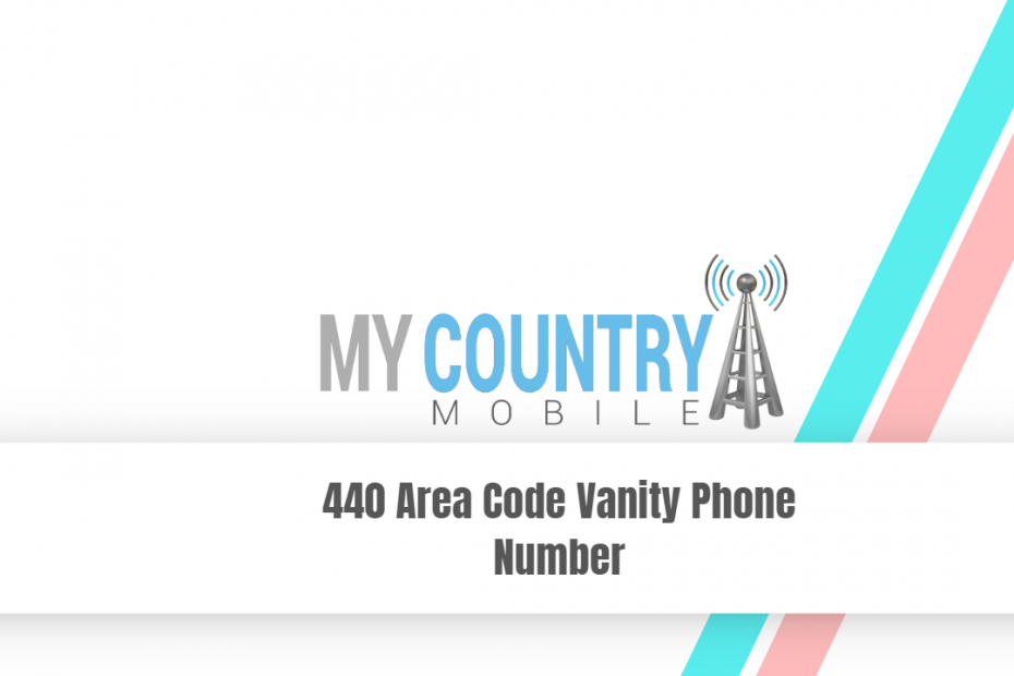 440 Area Code Vanity Phone Number - My Country Mobile