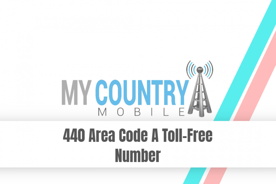 440 Area Code A Toll-Free Number - My Country Mobile