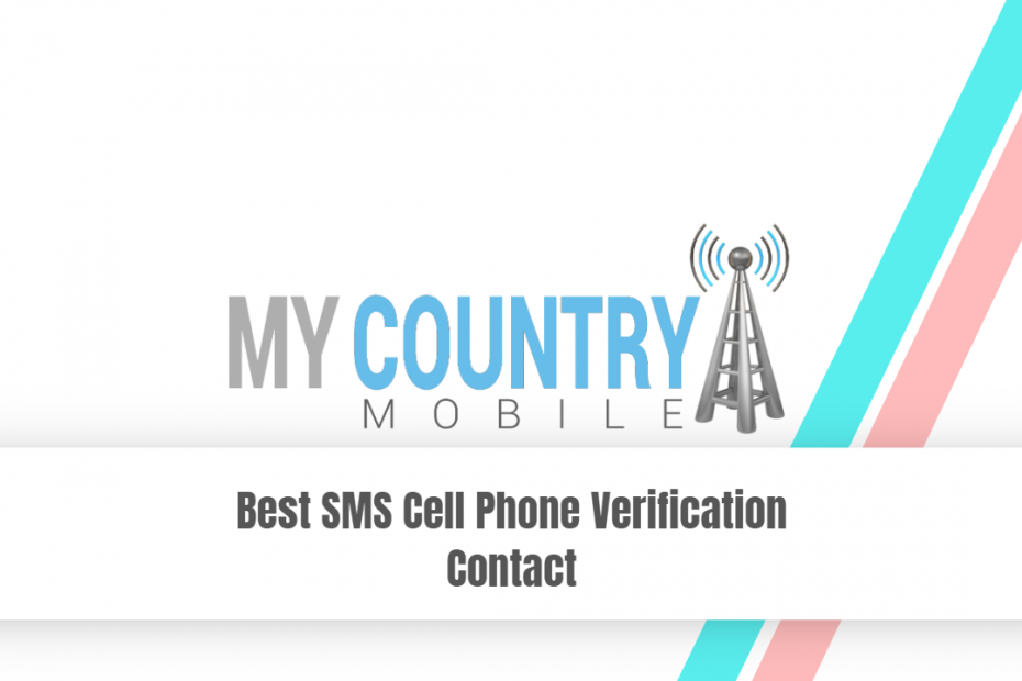 Best SMS Cell Phone Verification Contact - My Country Mobile