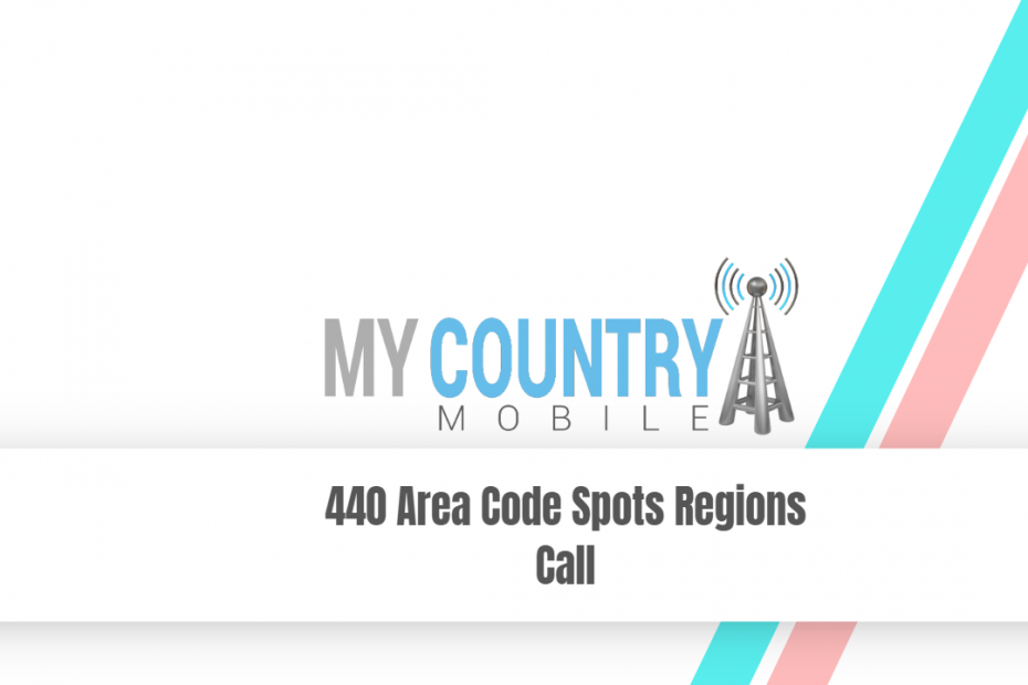 440 Area Code Spots Regions Call - My Country Mobile