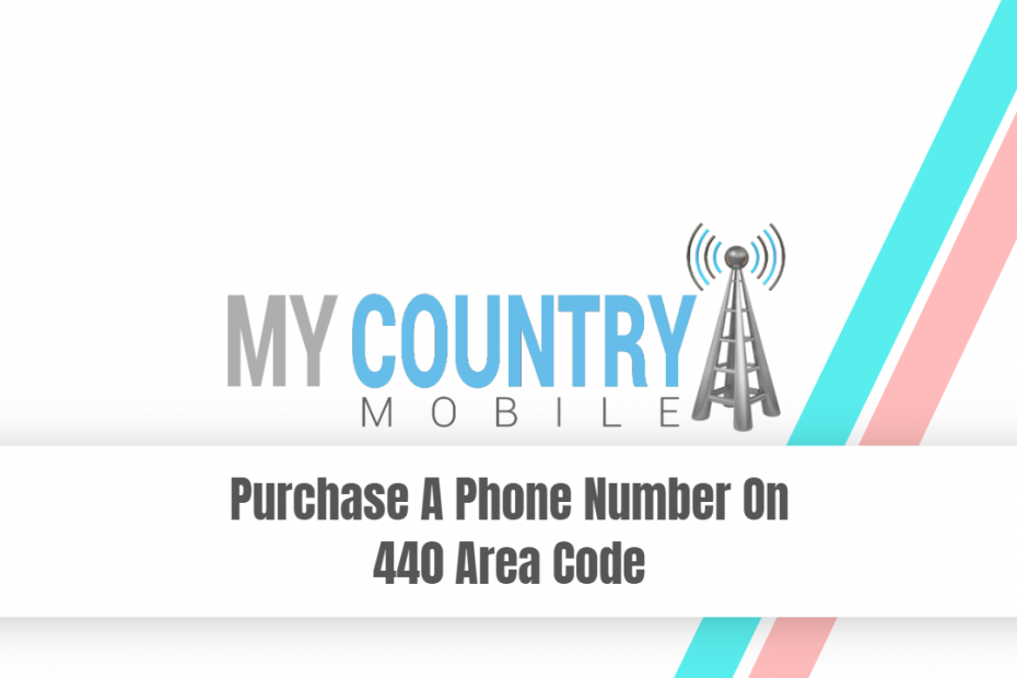 Purchase A Phone Number On 440 Area Code - My Country Mobile