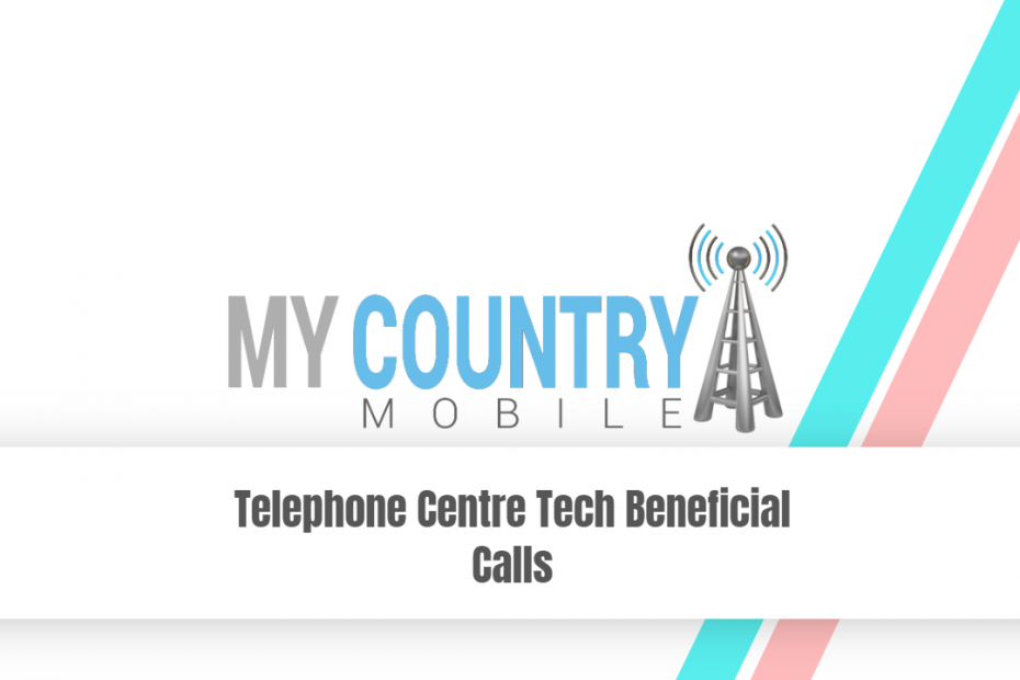 Telephone Centre Tech Beneficial Calls - My Country Mobile